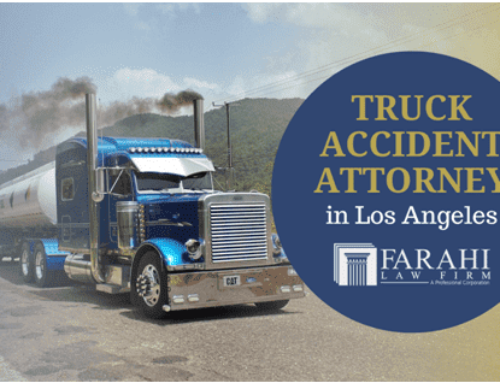 TRUCK ACCIDENT ATTORNEY IN LOS ANGELES