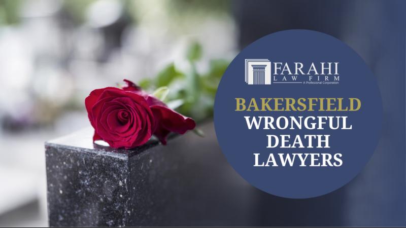 Bakersfield Wrongful Death Lawyers